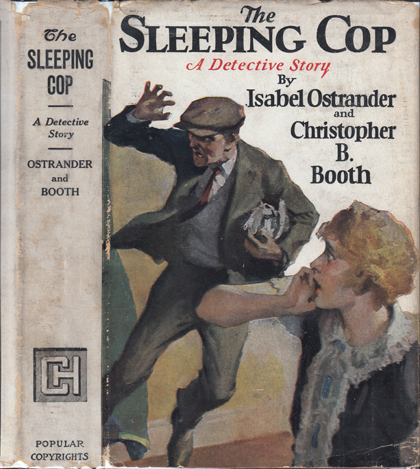 The Sleeping Cop, A Detective Story. One, the Same Author, Isabel OSTRANDER, Christopher B. Booth