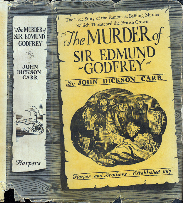 The Murder of Sir Edmund Godfrey. John Dickson CARR