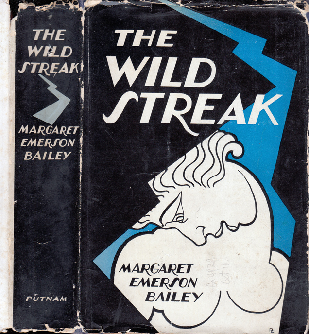 The Wild Streak. Margaret Emerson BAILEY