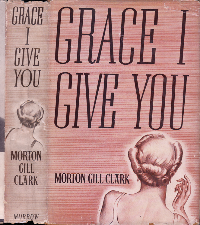 Grace I Give You. Morton Gill CLARK.