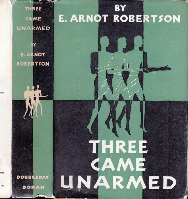 Three Came Unarmed. E. Arnot ROBERTSON.