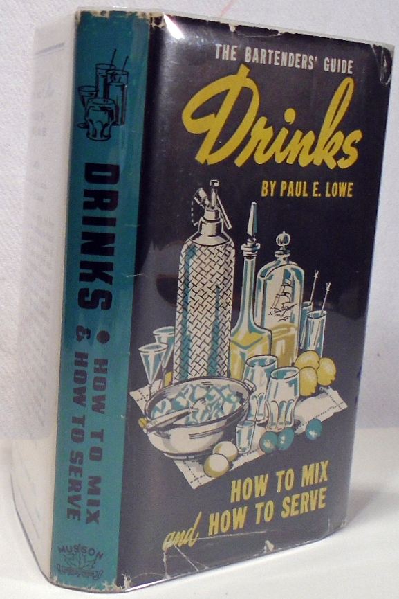 Drinks, How to Mix and How to Serve. Paul E. LOWE