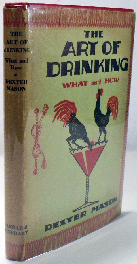 The Art of Drinking, or, What to Make With What you Have. Dexter MASON