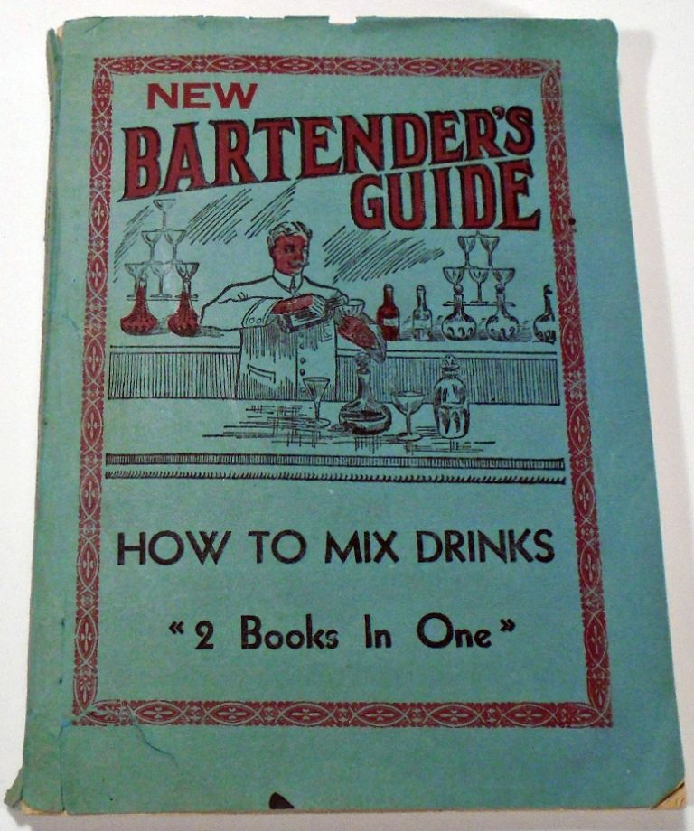 New Bartender's Guide. Telling How To Mix All The Standard And Popular Drinks Called For...