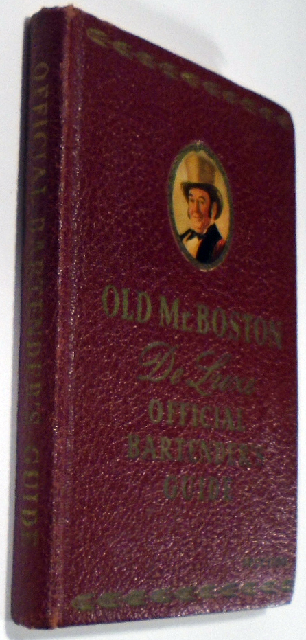 Old Mr. Boston De Luxe Official Bartender's Guide [SIGNED AND INSCRIBED]. Leo COTTON