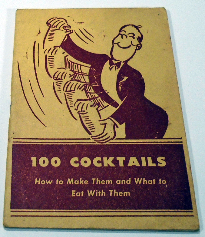 100 Cocktails. How to Make Them and What to Eat With Them (A Laboratory Manual of Cocktail Making with Appetizers to Offset Them). Fredericks ANDERSON.