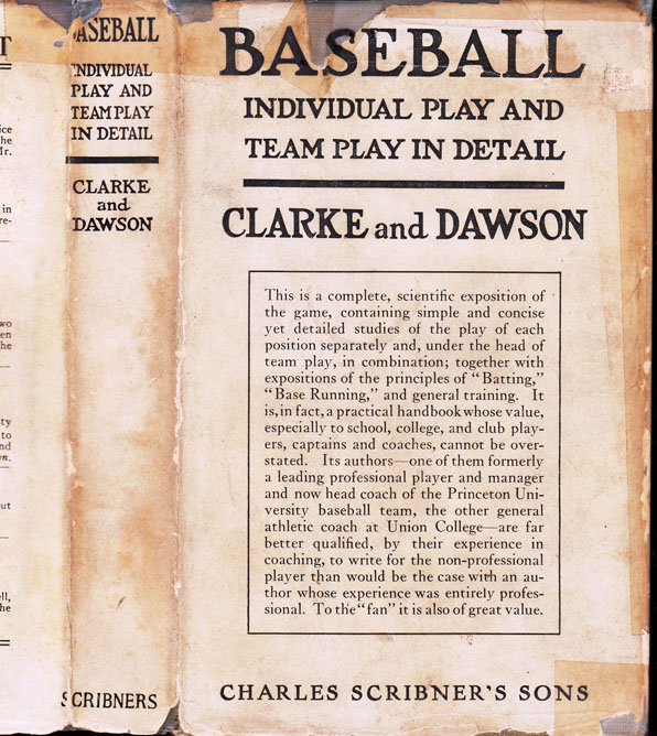 Baseball, Individual Play and Team Play in Detail. W. J. CLARKE, Fredrick T. DAWSON.
