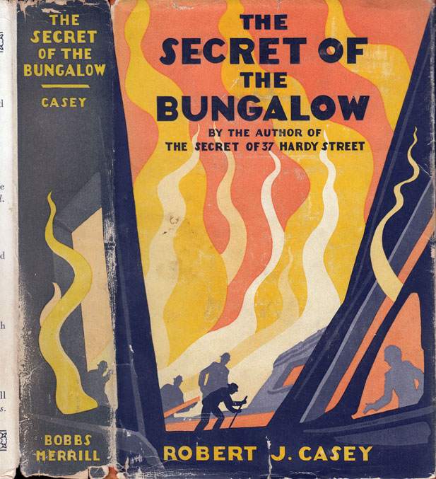The Secret of the Bungalow. Robert J. CASEY.