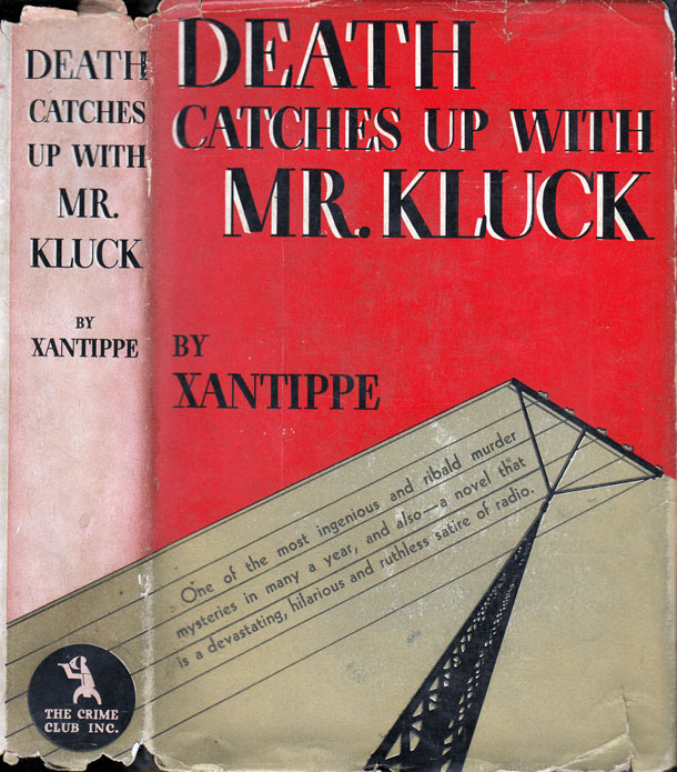 Death Catches Up with Mr. Kluck. XANTIPPE, Edith Meiser.
