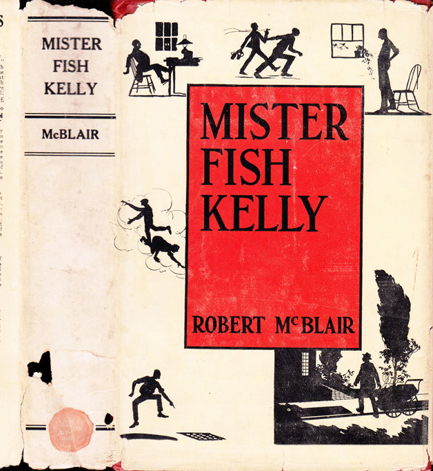 Mister Fish Kelly, A Novel [AFRICAN-AMERICAN INTEREST / DIALECT]. Robert MCBLAIR