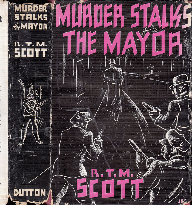 Murder Stalks the Mayor. R. T. M. SCOTT.