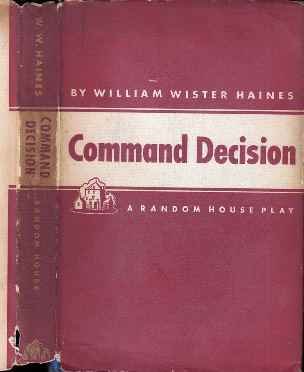 Command Decision [SIGNED AND INSCRIBED TO ACTOR / STAGE MANAGER]. William Wister HAINES, Leonard...