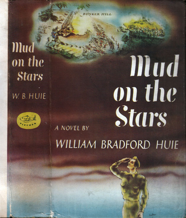 Mud on the Stars [ALABAMA FICTION]. William Bradford HUIE