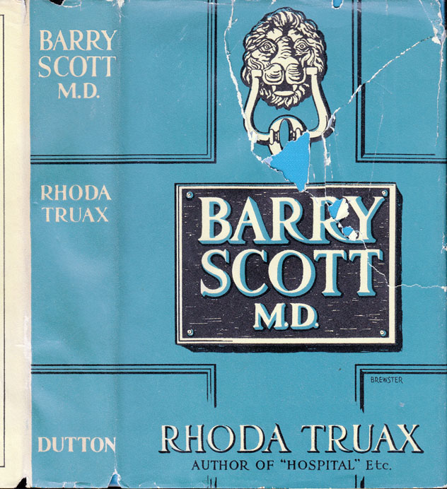 Barry Scott, M.D. [SIGNED AND INSCRIBED]. Rhoda TRUAX.