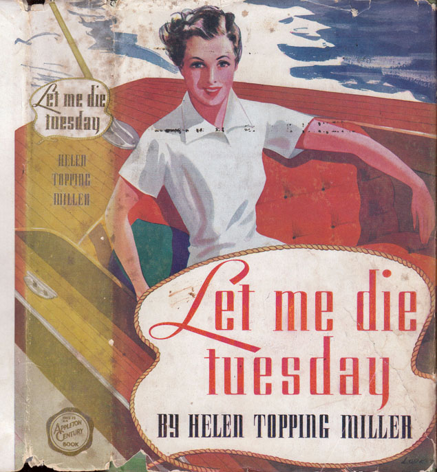 Let Me Die Tuesday [FLORIDA FICTION]. Helen Topping MILLER