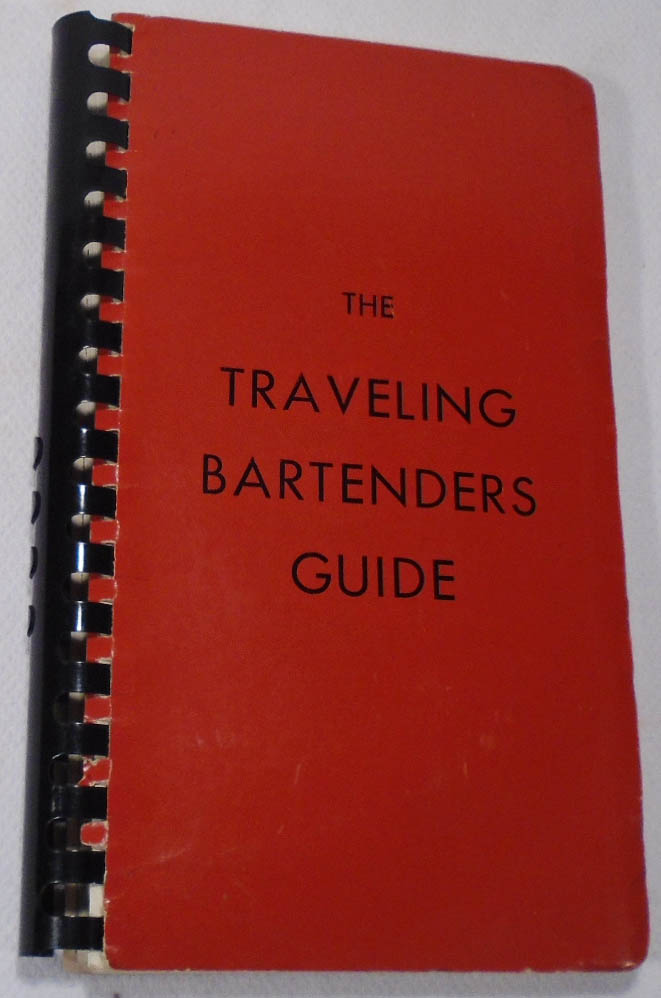 The Traveling Bartenders Guide [COCKTAIL RECIPES]. Gordon C. COVERLY