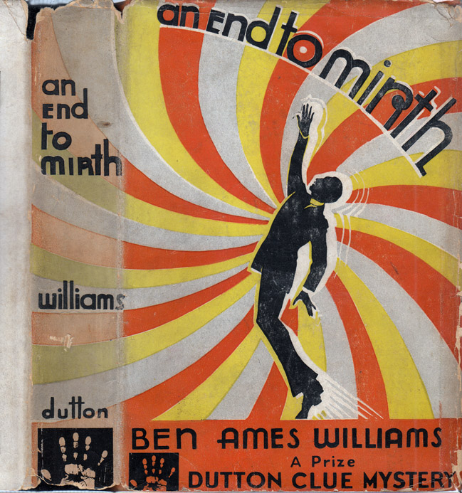 An End to Mirth [HOLLYWOOD NOVEL]. Ben Ames WILLIAMS