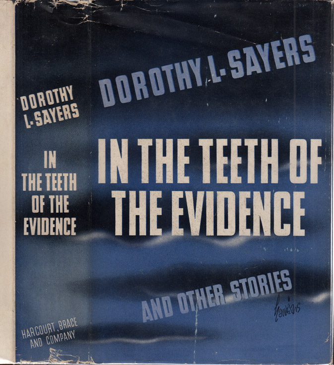 In the Teeth of the Evidence and Other Stories. Dorothy L. SAYERS