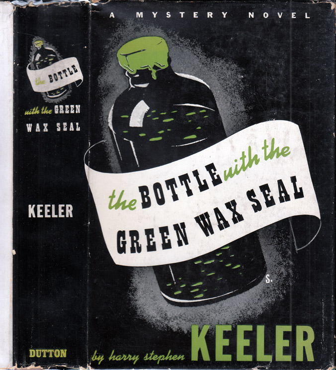 The Bottle With the Green Wax Seal. Harry Stephen KEELER
