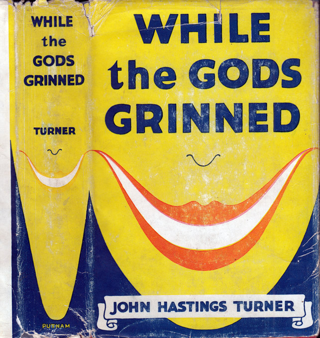 While the Gods Grinned. John Hastings TURNER