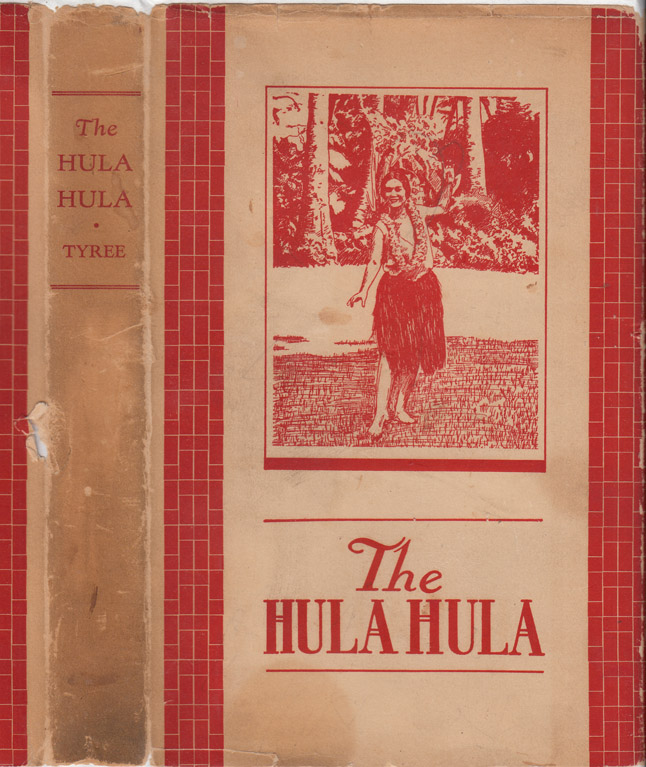 The Hula Hula [INSCRIBED AND SIGNED] [HAWAII FICTION]. Amos TYREE