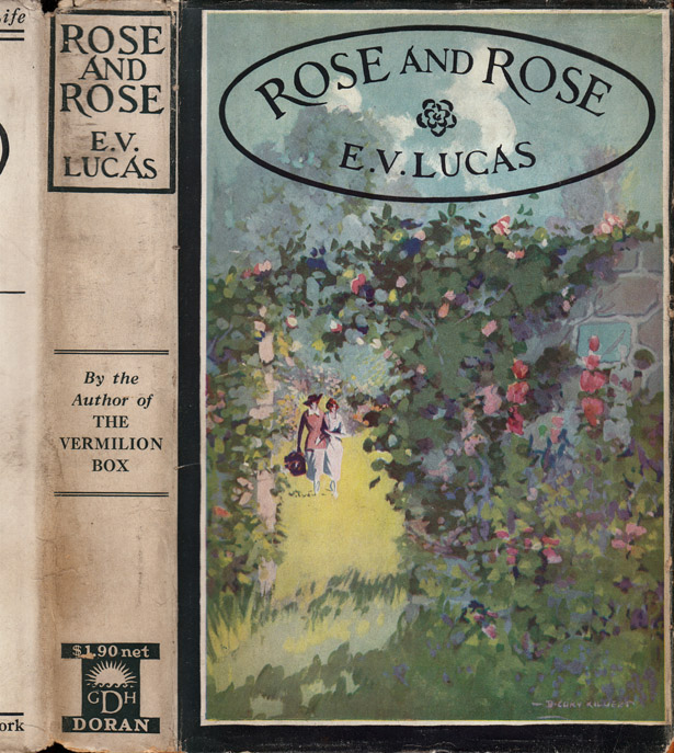 Rose and Rose, A Story. E. V. LUCAS.