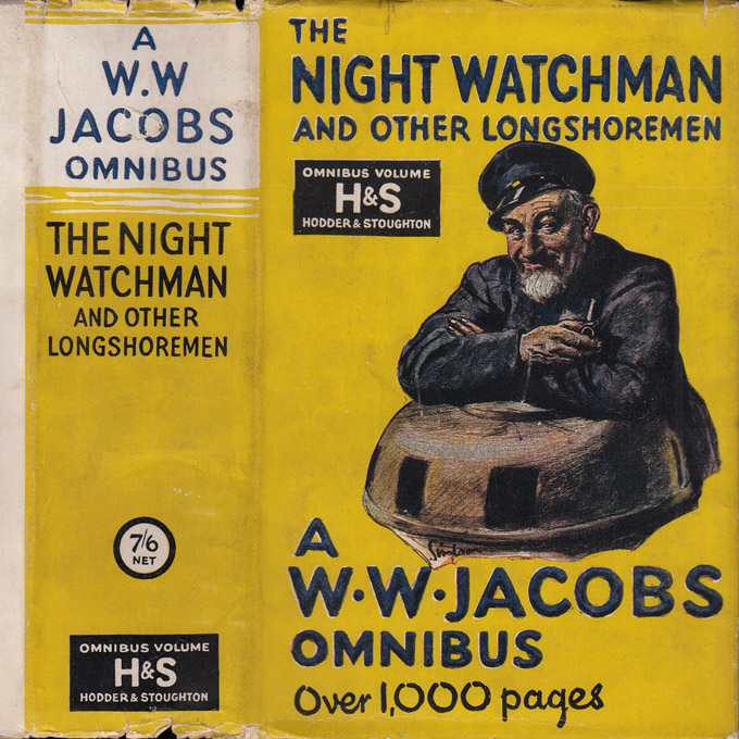 The Night Watchman and Other Longshoremen, A W. W. Jacobs Omnibus, 57 Stories. W. W. JACOBS
