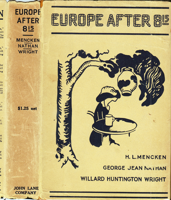 Europe After 8:15. H. L. MENCKIN, George Jean Nathan, Willard Huntington Wright, S. S. Van Dine