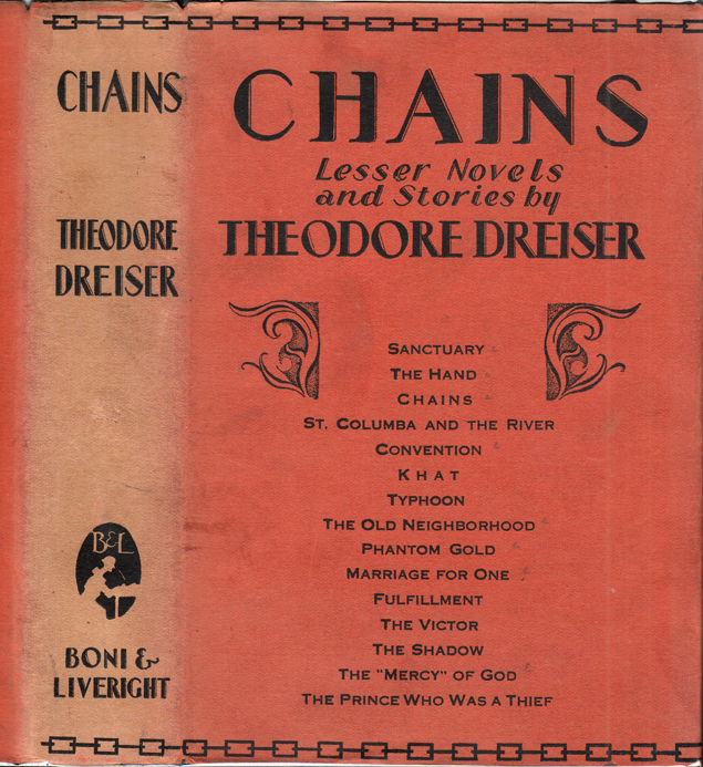 Chains, Lesser Novels and Stories. Theodore DREISER