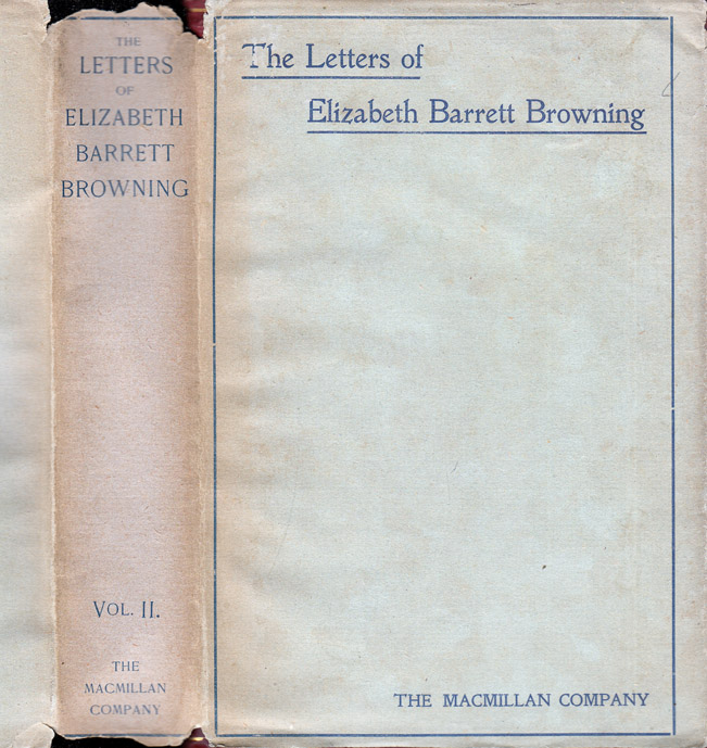 The Letters of Elizabeth Barrett Browning. Elizabeth Barrett BROWNING, Frederic G. Kenyon