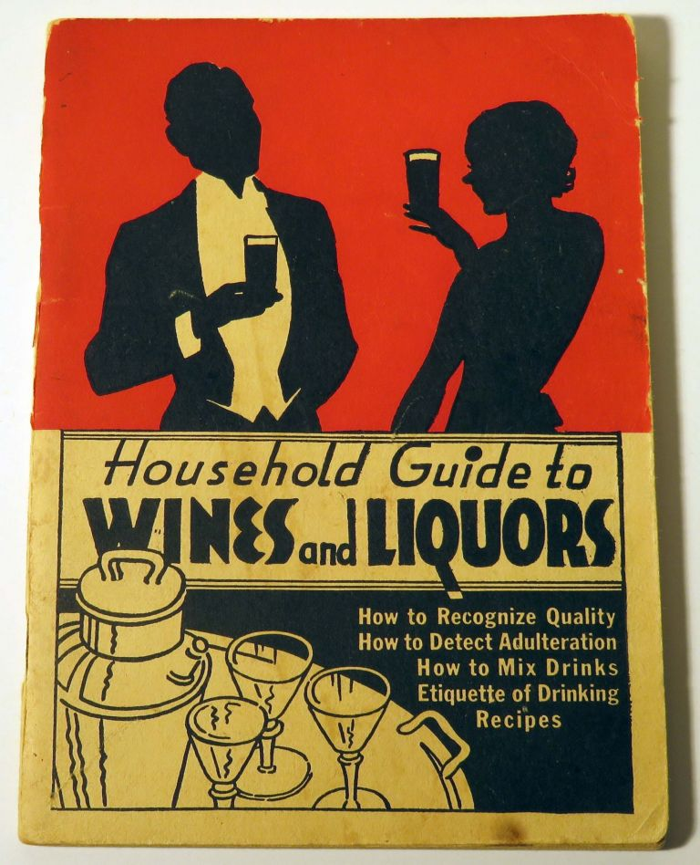 Household Guide to Wines and Liquors. George BELTH, J. Mitchell FAIN