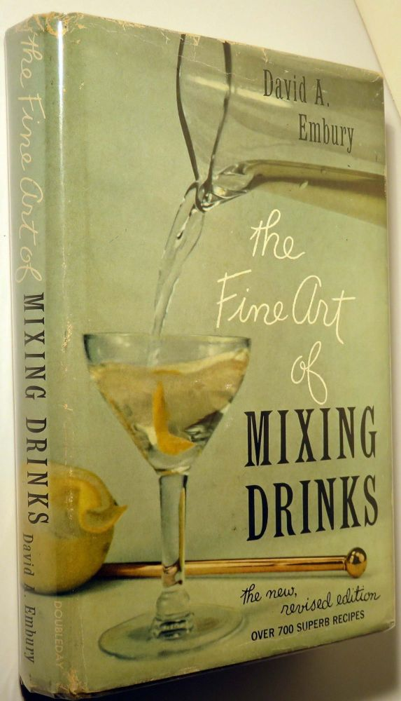 The Fine Art of Mixing Drinks. David A. EMBURY