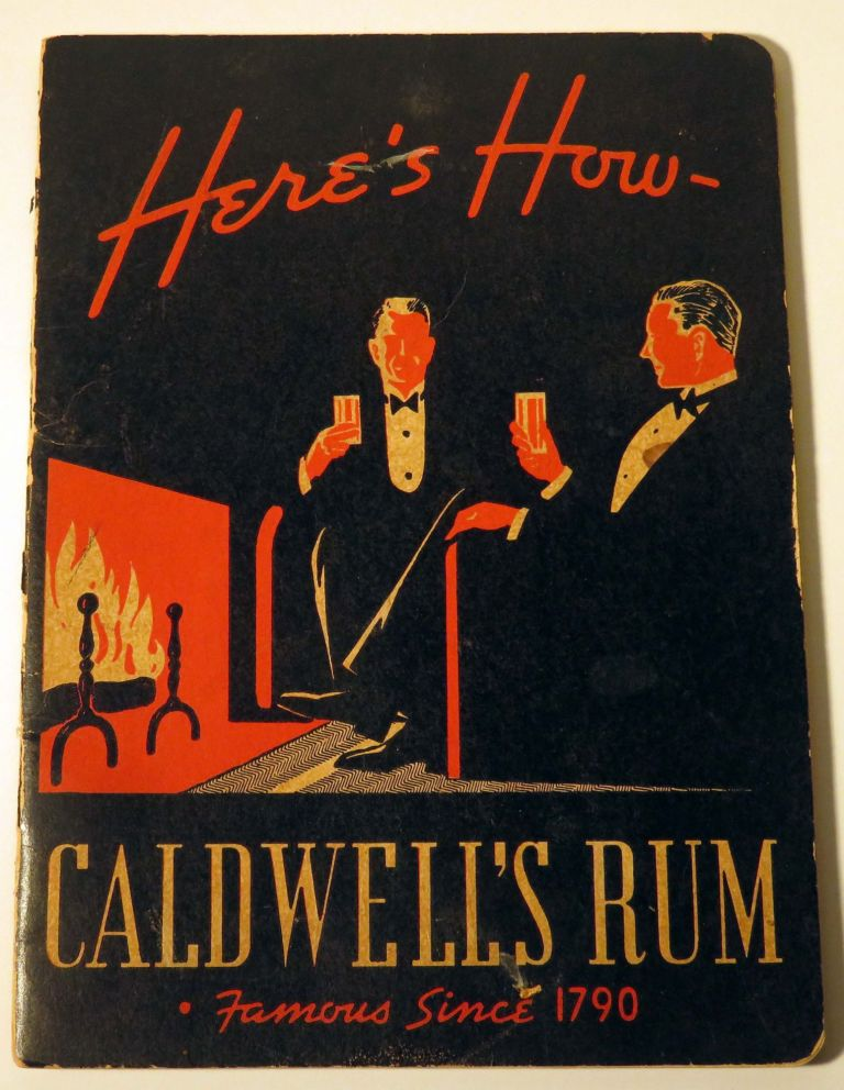 Here's How - Caldwell's Rum. A. CALDWELL, G. J