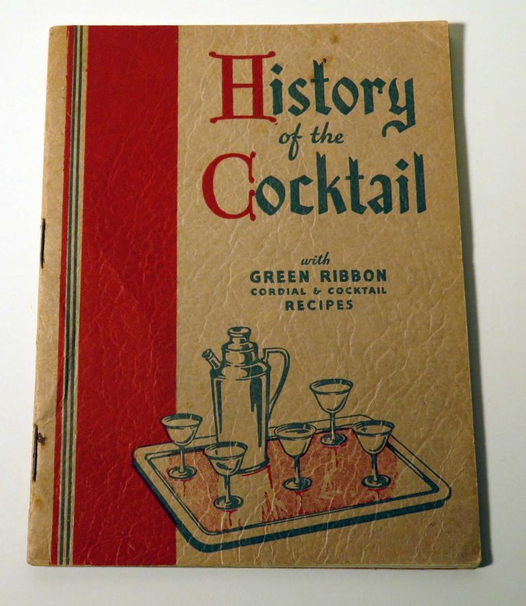 History of the Cocktail with Green Ribbon Cordial and Cocktail Recipes. Wilhelm SHEINKER.
