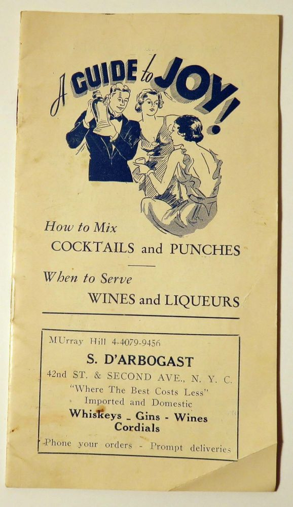 A Guide to Joy! How to Mix Cocktails and Punches, When to Serve Wines and Liqueurs. The Giroux...
