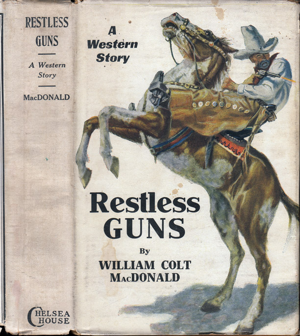 Restless Guns, A Western Story [INSCRIBED AND SIGNED]. William Colt MACDONALD.