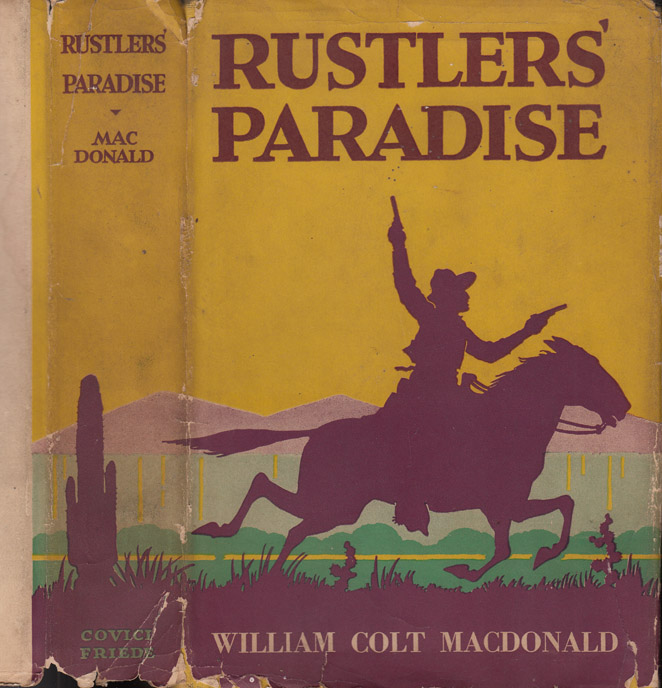 Rustlers' Paradise [INSCRIBED AND SIGNED TO SON]. William Colt MACDONALD
