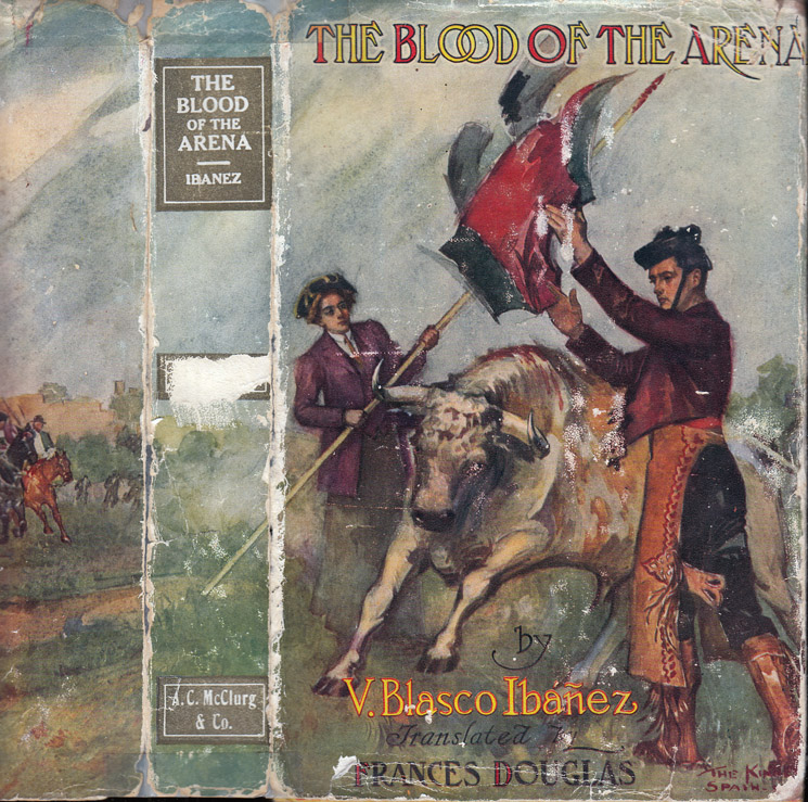 The Blood of the Arena. Vicente Blasco IBANEZ