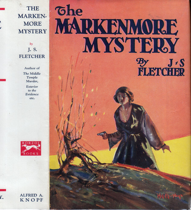 The Markenmore Mystery. J. S. FLETCHER