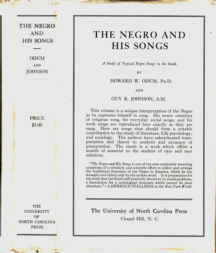 The Negro and His Songs, A Study of Typical Negro Songs in the South. Howard W. ODUM, Guy B. JOHNSON.