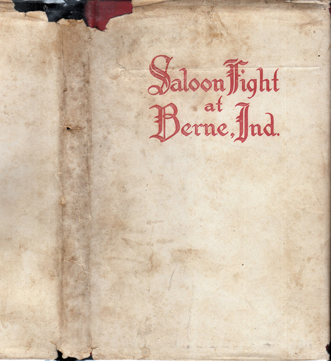 Saloon Fight at Berne, Indiana, Not a Novel, But Real History. Fred ROHRER.