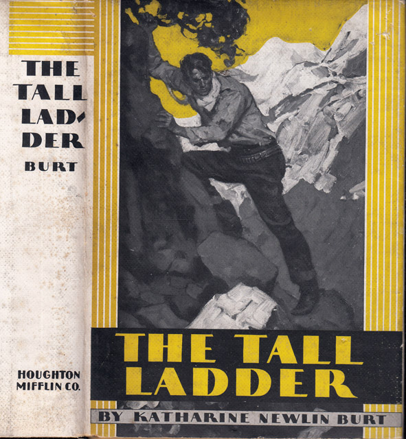The Tall Ladder [PUBLISHER'S DUMMY]. Katharine Newlin BURT