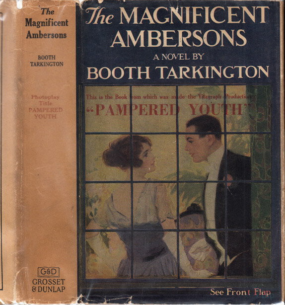The Magnificent Ambersons / Pampered Youth. Booth TARKINGTON