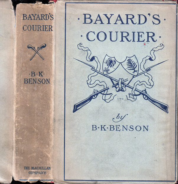 Bayard's Courier, A Story of Love and Adventure in the Cavalry Campaigns. B. K. BENSON, Blackwood...