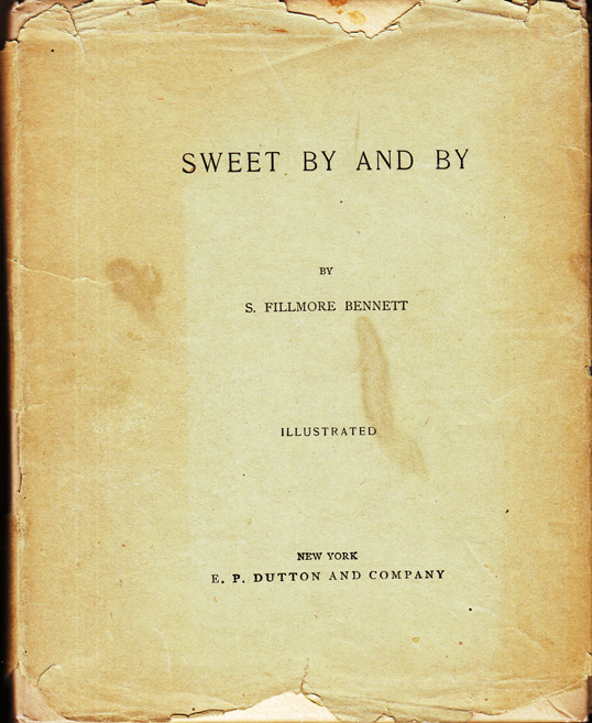 Sweet By and By. S. Fillmore BENNETT