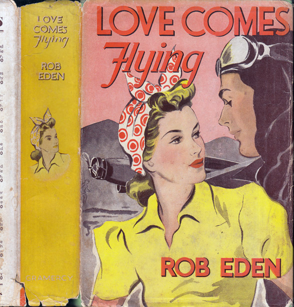 Love Comes Flying. Rob EDEN