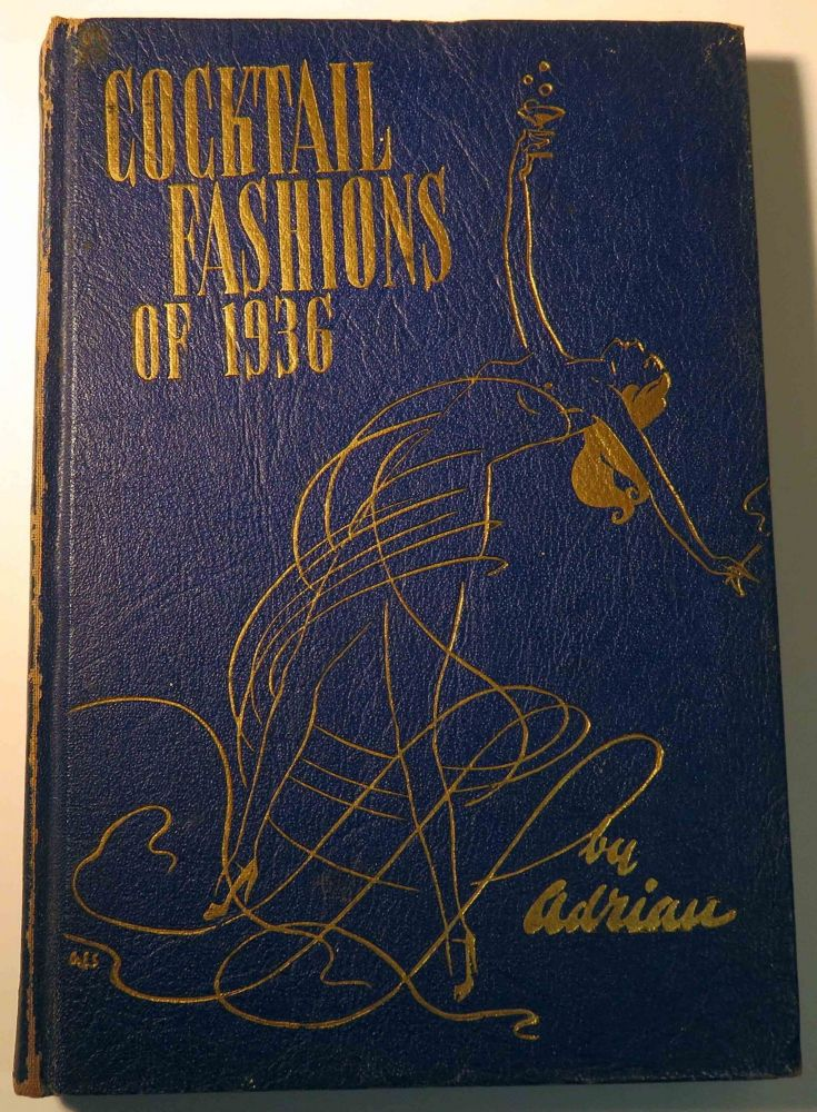 Cocktail Fashions of 1936 [DRINK RECIPES]. ADRIAN