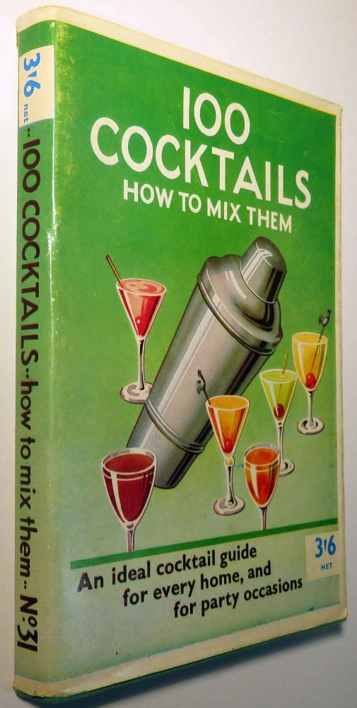 100 [One Hundred] Cocktails How to Mix Them. BERNARD