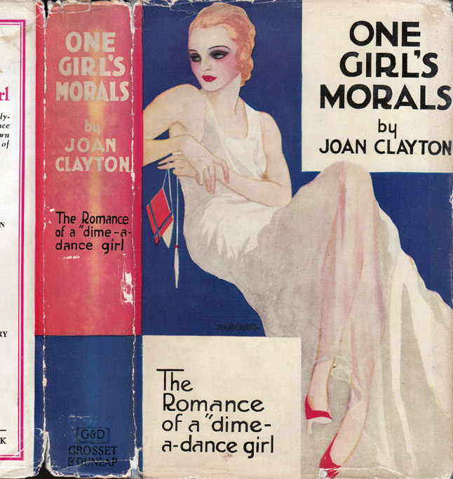One Girl's Morals, The Romance of a Dime a Dance Girl. Joan CLAYTON