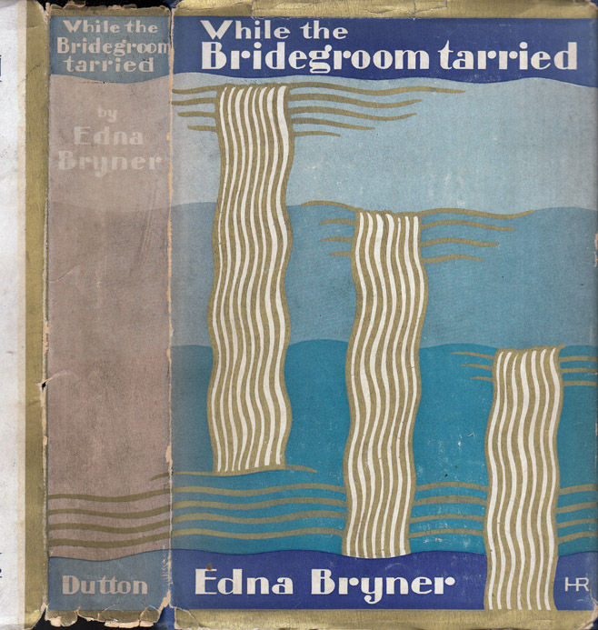 While the Bridegroom Tarried. Edna BRYNER